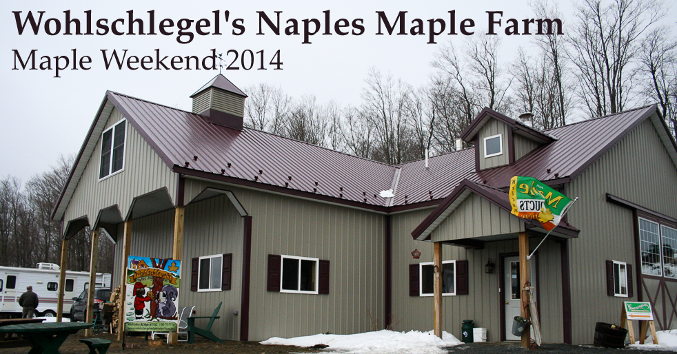 Wohlschlegel's Naples Maple Farm – Maple Weekend 2014