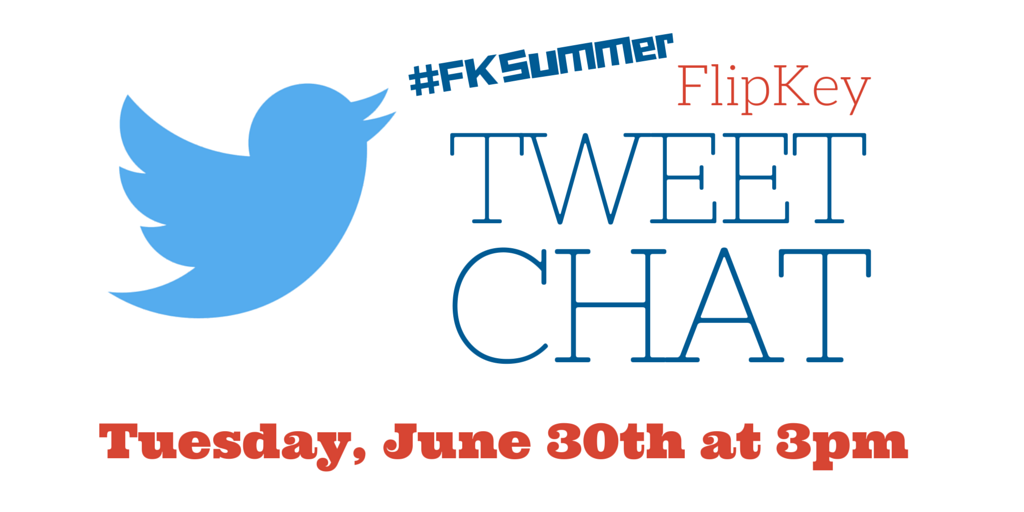 Join me for FlipKey's Summer Twitter Chat this Tuesday